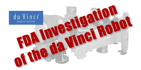 Da Vinci Robot Investigated by FDA
